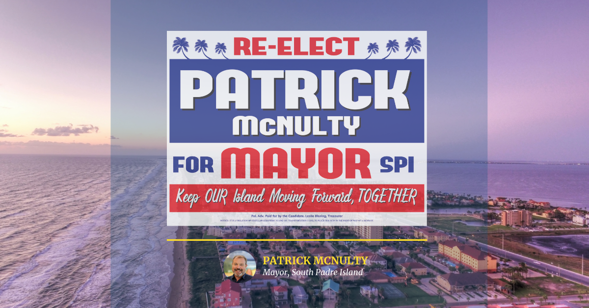 Re-elect Patrick McNulty for Mayor of South Padre Island Graphic
